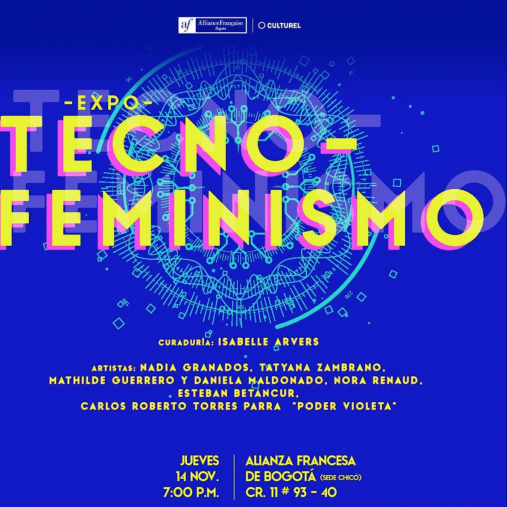 Tecnofeminismo Alianza Francesa de Bogota curadora Isabelle Arvers